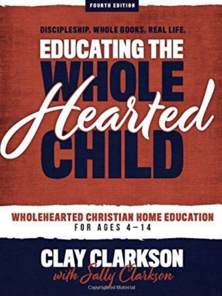 """""""Educating The Whole Hearted Child: Discipleship, Whole Books, Real Life"""" Cover"""