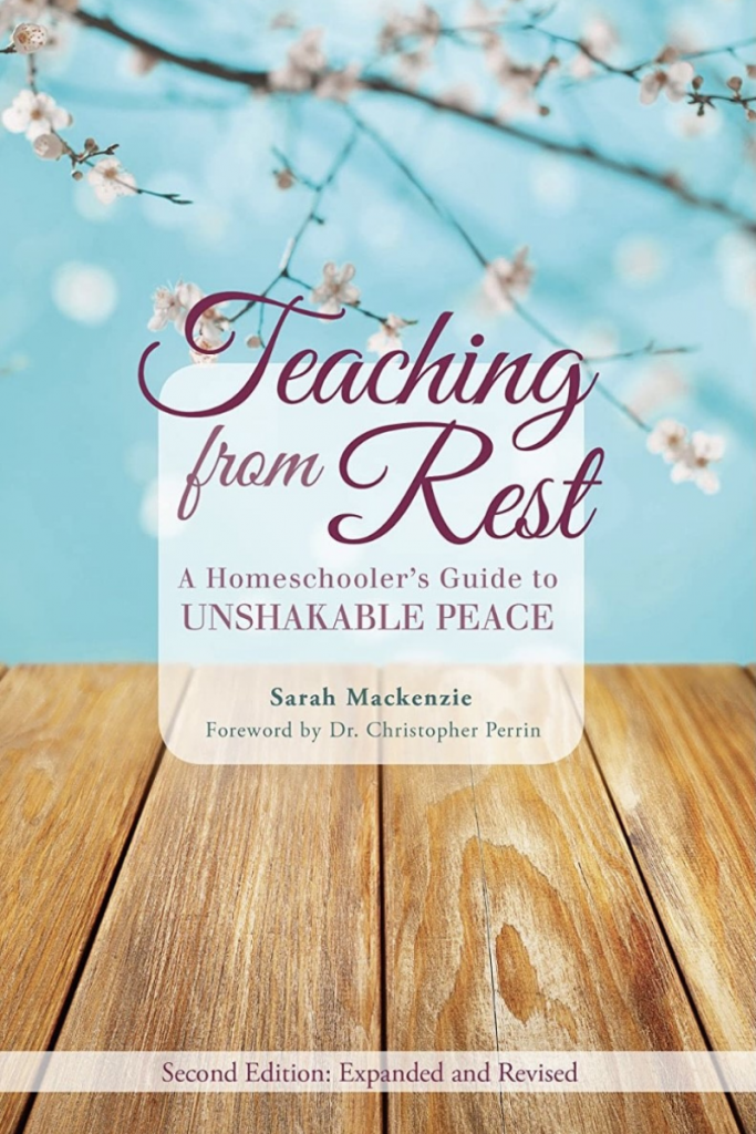 """""""Teaching From Rest: A Homeschooler's Guide To Unshakable Peace"""" Cover"""
