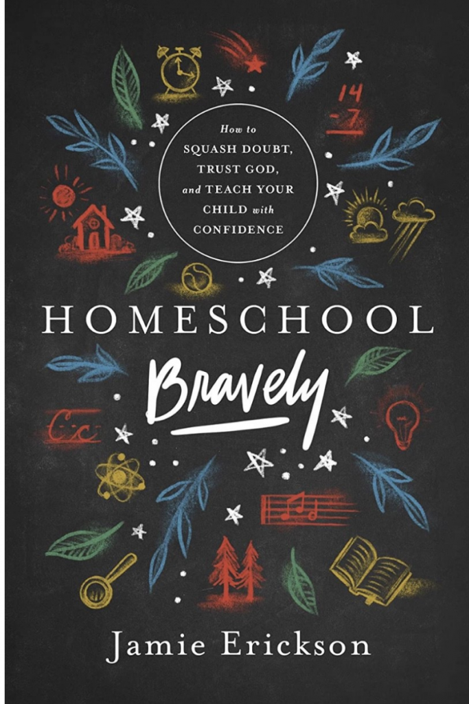 """""""Homeschool Bravely: How To Squash Doubt, Trust God, and Teach Your Child with Confidence"""" Cover"""