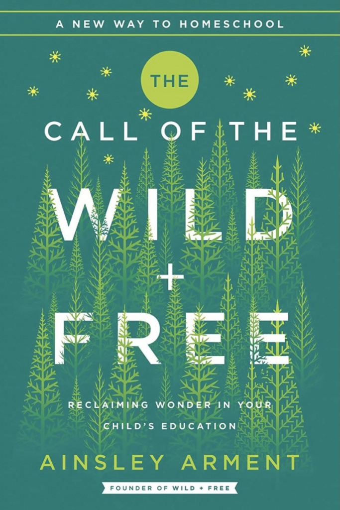 """""""The Call of the Wild and Free: Reclaiming Wonder In Your Child's Education"""" Cover"""