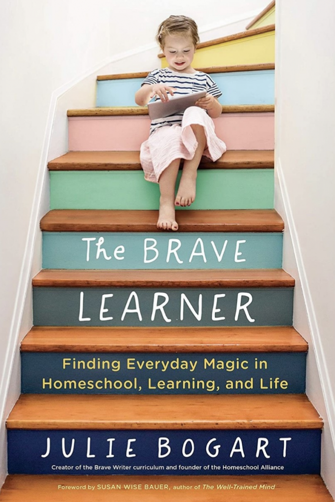 """""""The Brave Learner: Finding Everyday Magic in Homeschool, Learning, and Life"""" Cover"""