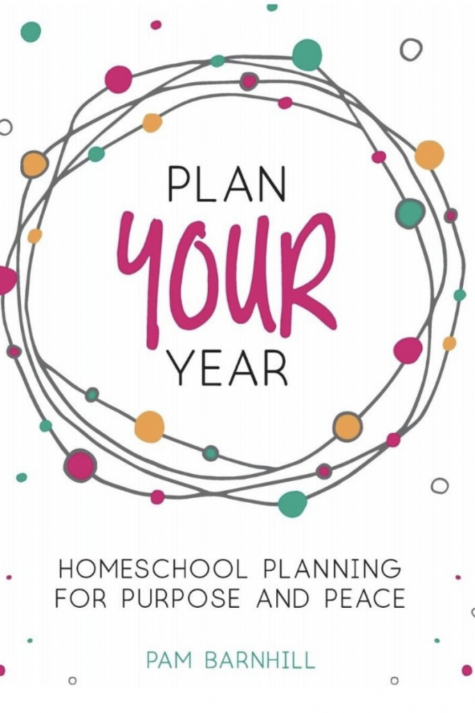 """""""Plan Your Year: Homeschool Planning For Purpose and Peace"""" Cover"""